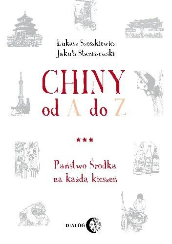 Okładka książki Chiny od A do Z. Państwo Środka na każdą kieszeń