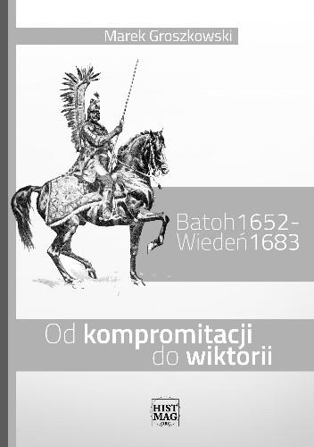 Okładka książki Batoh 1652 – Wiedeń 1683. Od kompromitacji do wiktorii