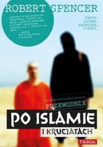 Okładka książki Niepoprawny politycznie przewodnik po islamie i krucjatach