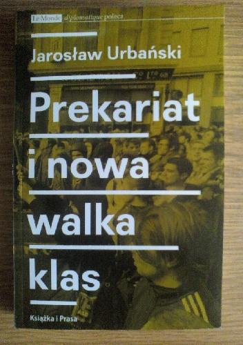 Okładka książki Prekariat i nowa walka klas