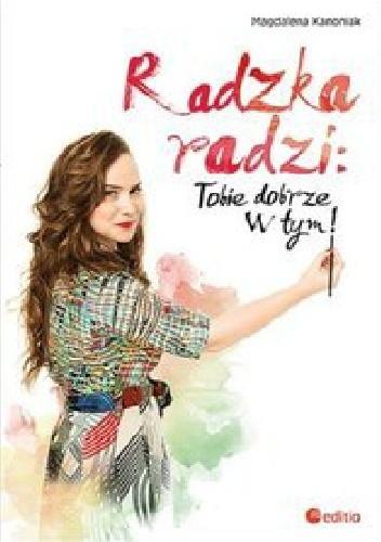 Okładka książki Radzka radzi: Tobie dobrze w tym!