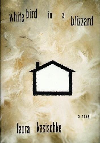Okładka książki A White Bird in a Blizzard: A Novel