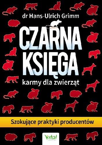 Okładka książki Czarna księga karmy dla zwierząt