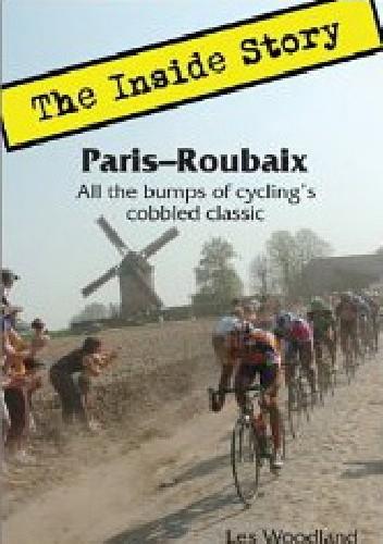 Okładka książki Paris-Roubaix: The Inside Story. All the bumps of cycling's cobbled classic.