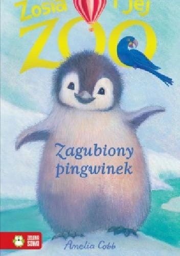 Okładka książki Zosia i jej zoo. Zagubiony pingwinek