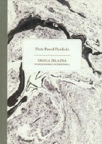 Okładka książki Droga żelazna warszawsko-wiedeńska.