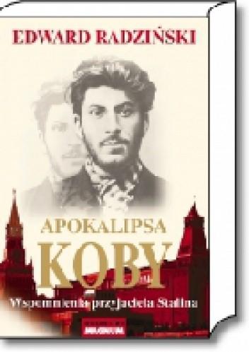 Okładka książki Apokalipsa Koby. Wspomnienia przyjaciela Stalina