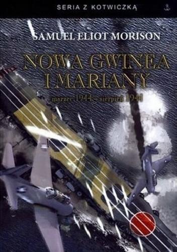 Okładka książki Nowa Gwinea i Mariany. Marzec 1944 - Sierpień 1944