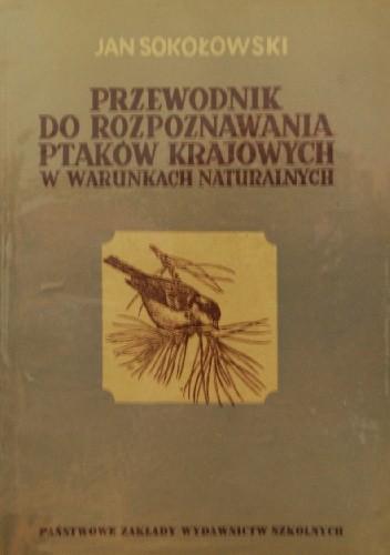 Okładka książki Przewodnik do rozpoznawania ptaków krajowych w warunkach naturalnych