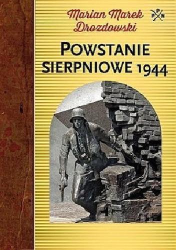 """Okładka książki Drozdowski Marian """"Powstanie sierpniowe 1944"""""""