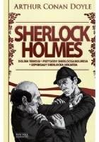 Sherlock Holmes. Tom 2. Dolina trwogi. Przygody Sherlocka Holmesa. Szpargały Sherlocka Holmesa