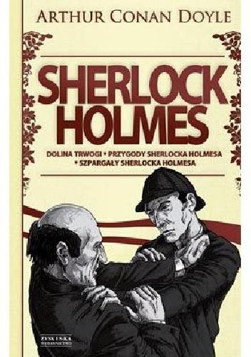 Okładka książki Sherlock Holmes. Tom 2. Dolina trwogi. Przygody Sherlocka Holmesa. Szpargały Sherlocka Holmesa