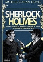 Sherlock Holmes. Tom 3. Powrót Sherlocka Holmesa. Pożegnalny ukłon. Archiwum Sherlocka Holmesa