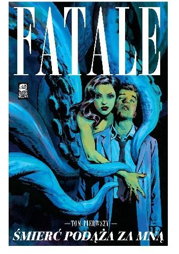 Okładka książki Fatale #01: Śmierć podąża za mną