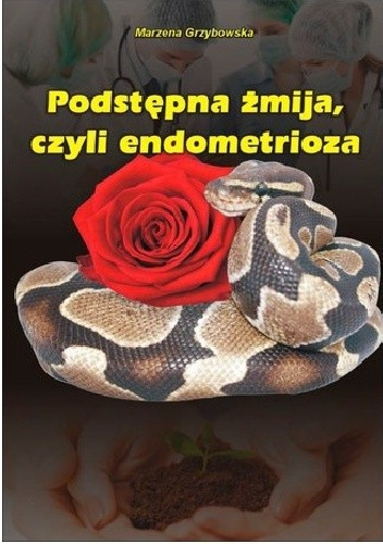Okładka książki Podstępna żmija, czyli endometrioza