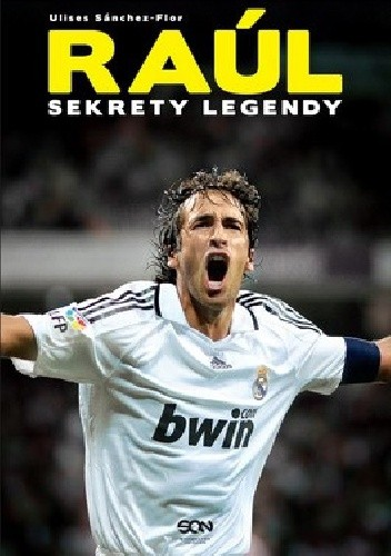 Okładka książki Raúl. Sekrety legendy