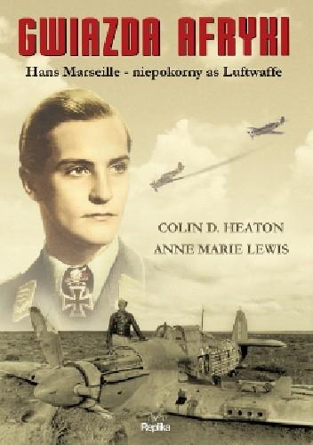 Okładka książki Gwiazda Afryki. Hans Marseille – niepokorny as Luftwaffe