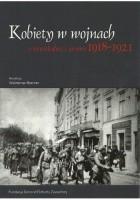 Kobiety w wojnach o niepodległość i granice 1918-1921