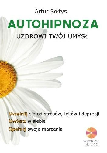 Okładka książki Autohipnoza uzdrowi twój umysł