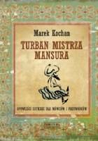 Turban mistrza Mansura. Opowieści sufickie dla mówców i przywódców