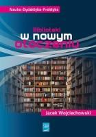 Biblioteki w nowym otoczeniu