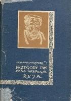 Przygody imć pana Mikołaja Reja. Powieść historyczna z szesnastego wieku