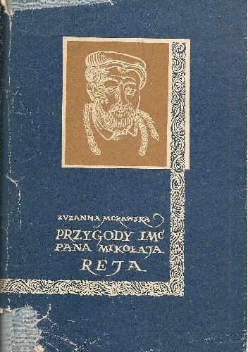 Okładka książki Przygody imć pana Mikołaja Reja. Powieść historyczna z szesnastego wieku