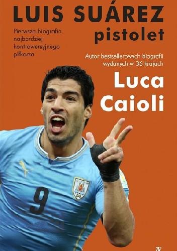 Okładka książki Luis Suárez. Pistolet