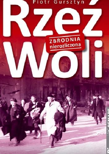 Okładka książki Rzeź Woli. Zbrodnia nierozliczona