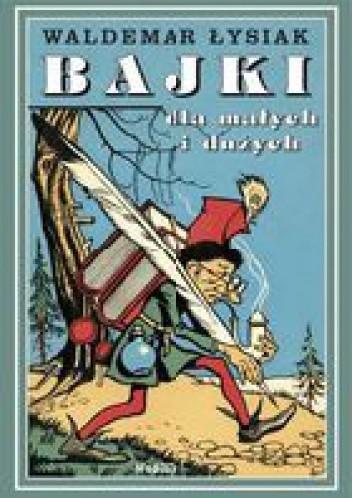 Okładka książki Bajki dla małych i dużych tom 1