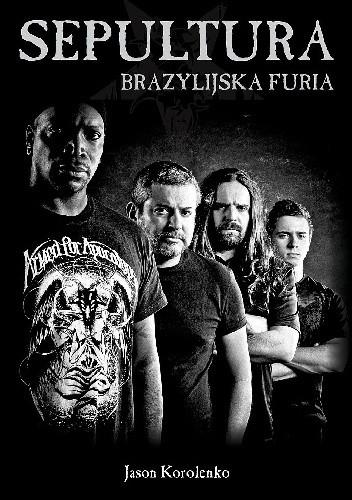 Okładka książki Sepultura. Brazylijska Furia
