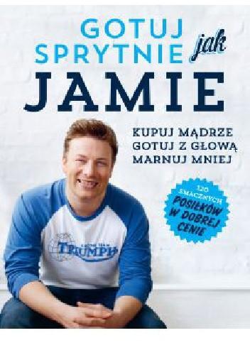 Okładka książki Gotuj sprytnie jak Jamie