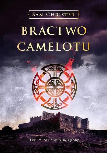 Okładka książki Bractwo Camelotu