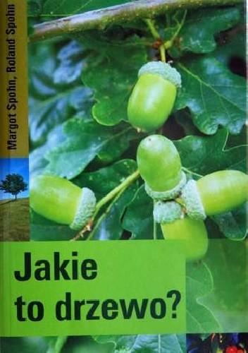 Okładka książki Jakie to drzewo?