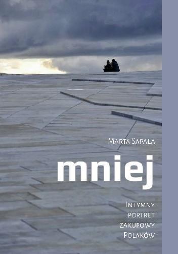 Okładka książki Mniej. Intymny portret zakupowy Polaków