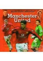 Manchester United. Słynne Kluby Piłkarskie