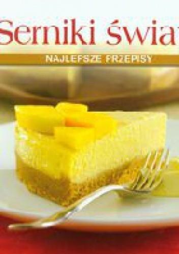 Okładka książki Najlepsze serniki świata