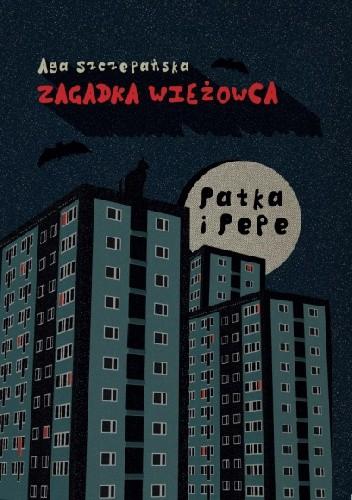 Okładka książki Patka i Pepe. Zagadka wieżowca