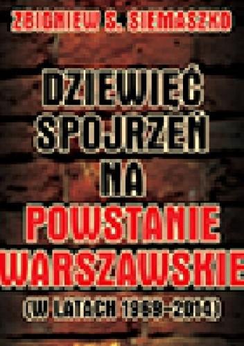 Okładka książki Dziewięć spojrzeń na Powstanie Warszawskie (w latach 1969-2014)