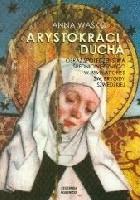 Arystokraci ducha. Obraz społeczeństwa średniowiecznego w Revelationes św. Brygidy szwedzkiej