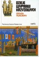 Dzieje wypraw krzyżowych. Królestwo Jerozolimskie i frankijski Wschód (1100-1187)