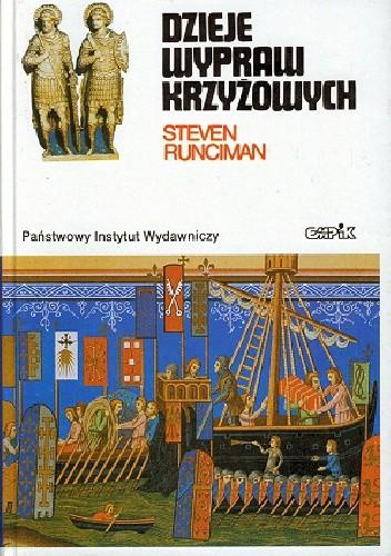 Okładka książki Dzieje wypraw krzyżowych: Królestwo Jerozolimskie i frankijski Wschod 1100-1187