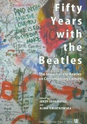 Okładka książki Fifty Years with the Beatles. The Impact of the Beatles on Contemporary Culture
