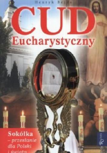Okładka książki Cud eucharystyczny : Sokółka - przesłanie dla Polski i świata