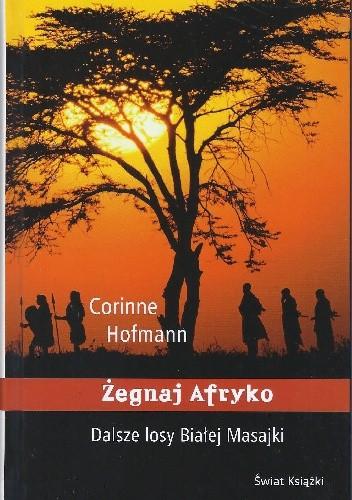 Okładka książki Żegnaj Afryko. Dalsze losy Białej Masajki.