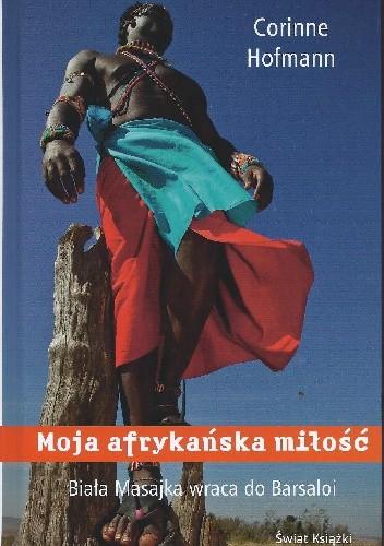 Okładka książki Moja afrykańska miłość. Biała Masajka wraca do Barsaloi