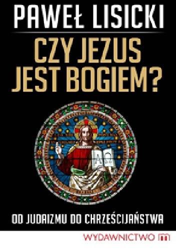Okładka książki Czy Jezus jest Bogiem?