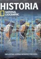 Królestwa i Imperia Bliskiego Wschodu. Historia National Geographic