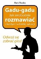 Gadu-Gadu. Jak swobodnie rozmawiać z każdym i w każdej sytuacji.
