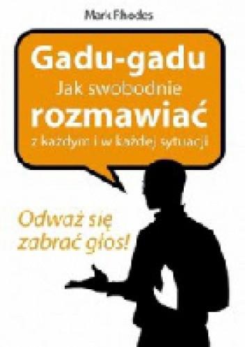 Okładka książki Gadu-Gadu. Jak swobodnie rozmawiać z każdym i w każdej sytuacji.